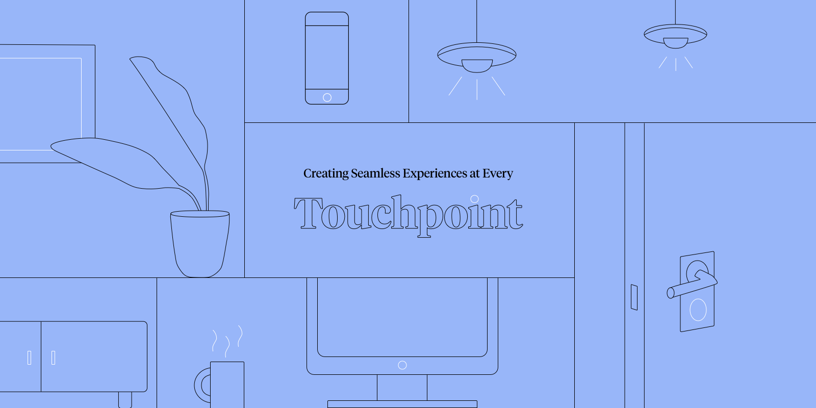 Creating seamless experiences at every touchpoint