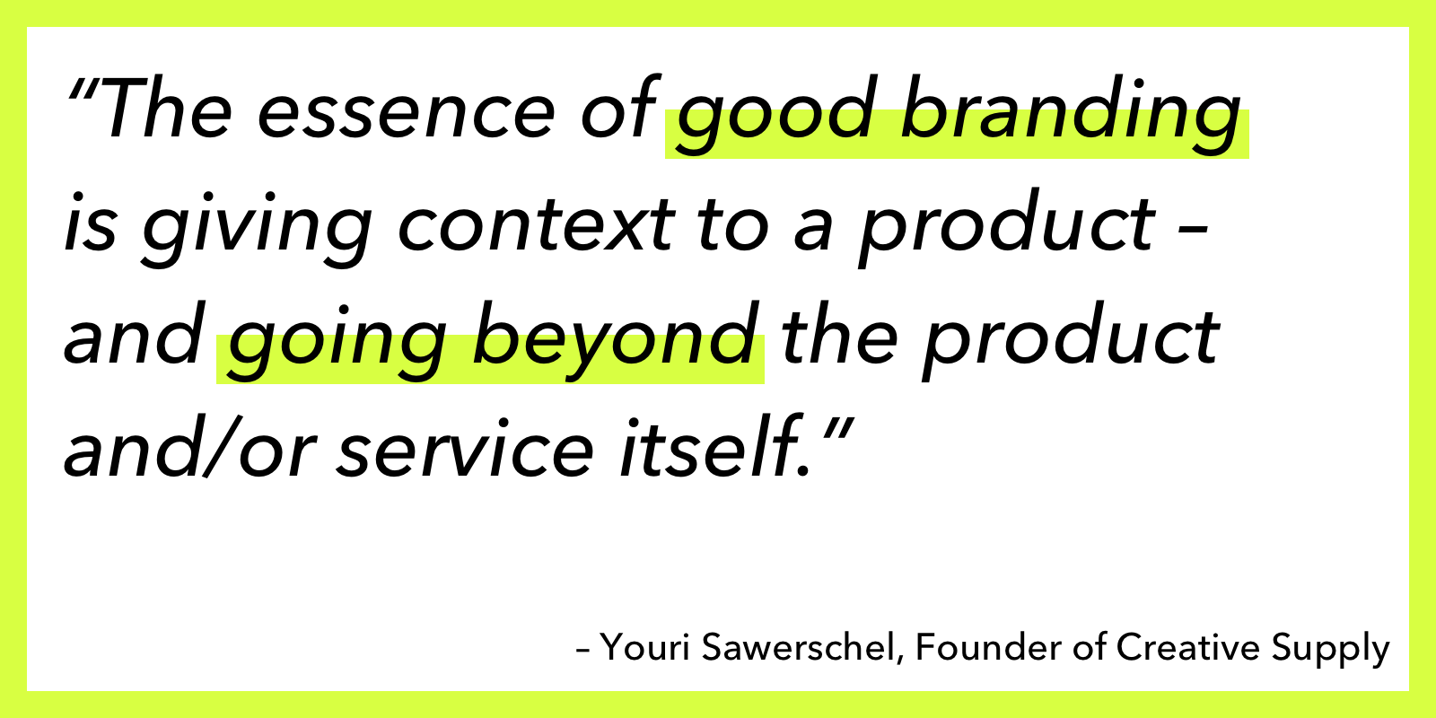 The essence of good branding quote