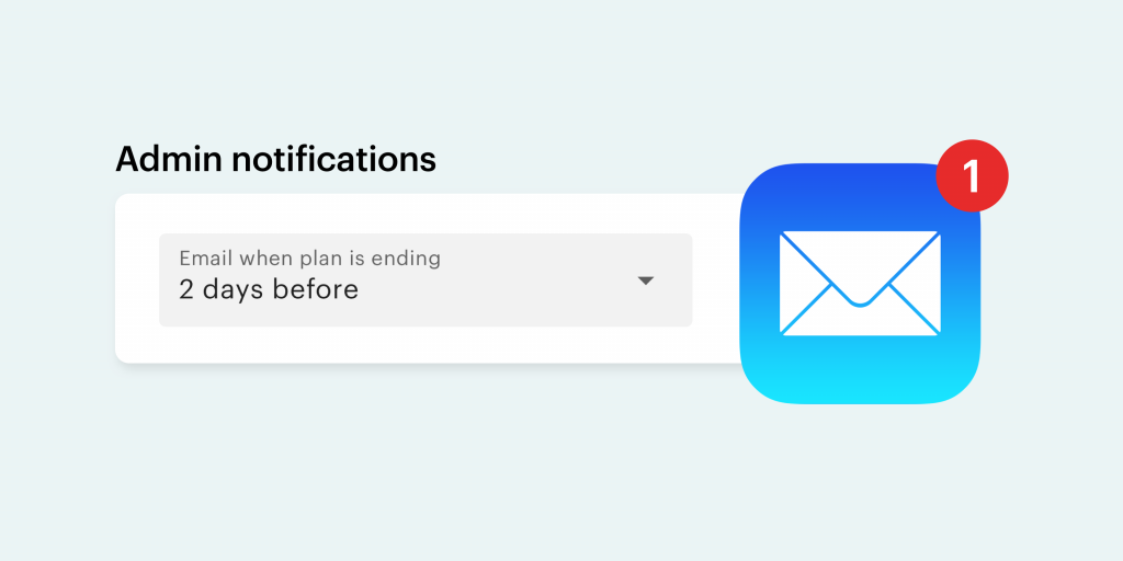 Email notification to alert admins of ending plans
